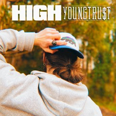 YoungTru$T - High