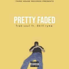 Pretty Faded ft.skill-ryme