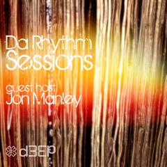 Da Rhythm Sessions - Jon Manley (Guest Host) - D3EP Radio Network - 170821