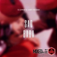 Sabri Mosbah , Si Lemhaf , Montana & Massari - Sad Baba (DJ Dark Remix)