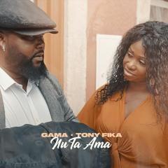 Gama feat. Tony Fika - Nu Ta Ama