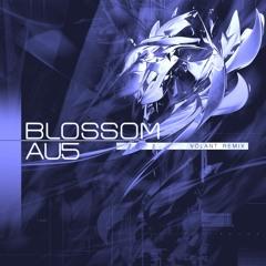 「 Au5 Blossom — VOLANT REMIX 」𝑬𝑼𝑷𝑯𝑶𝑹𝑰𝑪.𝐻𝑌𝑃𝐸𝑅𝑇𝑅𝐴𝑁𝐶𝐸.𝑵𝑶𝑺𝑻𝑨𝑳𝑮𝑰𝑨