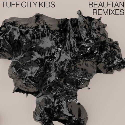 PREMIERE: Tuff City Kids - Beau-Tan (Ruff Stuff Remix) [Suol]