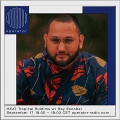Heat Tropical Riddims Radio #09