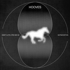 LTRS Mix 02 • NOTMOVETON: «HOOVES»