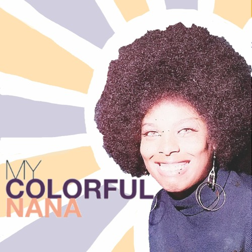 """Episode 3 (Season 2) """"Bending Gender Norms & Finding Creativity."""" The My Colorful Nana Project"""