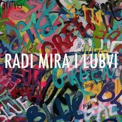 RADI MIRA I LUBVI // LIVE
