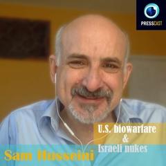 EP57 - Sam Husseini on U.S. biowarfare, Israel's nukes & more