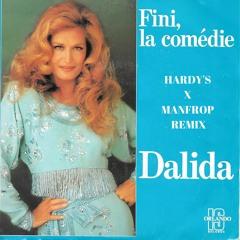 Dalida - Fini La Comédie (Hardy's X Manfrop Extended Remix)
