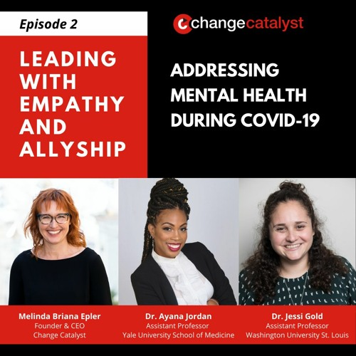 Addressing Mental Health During COVID-19 with Dr. Ayana Jordan & Dr. Jessi Gold