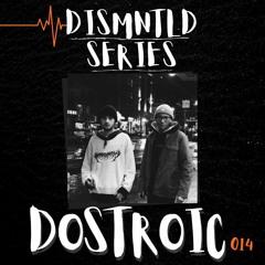 DISMNTLD SERIES 014 - DOSTROIC