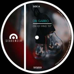 Dr Gabbo - On My Mind (Original Mix)