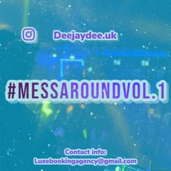 #MessAroundVol.1
