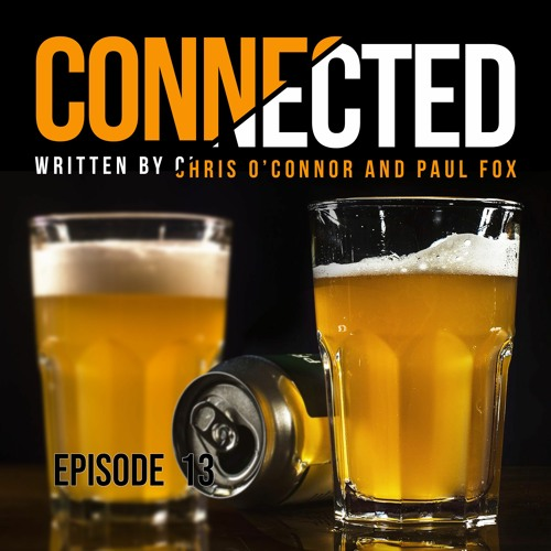 Connected #13: Disinfectant, Danny's Mum and Cheap Therapy