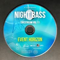 Event Horizon - Live @ Night Bass Livestream Vol 11 (April 29, 2021)