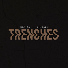 Monica x Lil Baby - Trenches