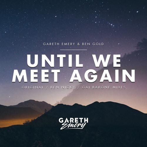Gareth Emery & Ben Gold - Until We Meet Again (Ben Nicky Remix)