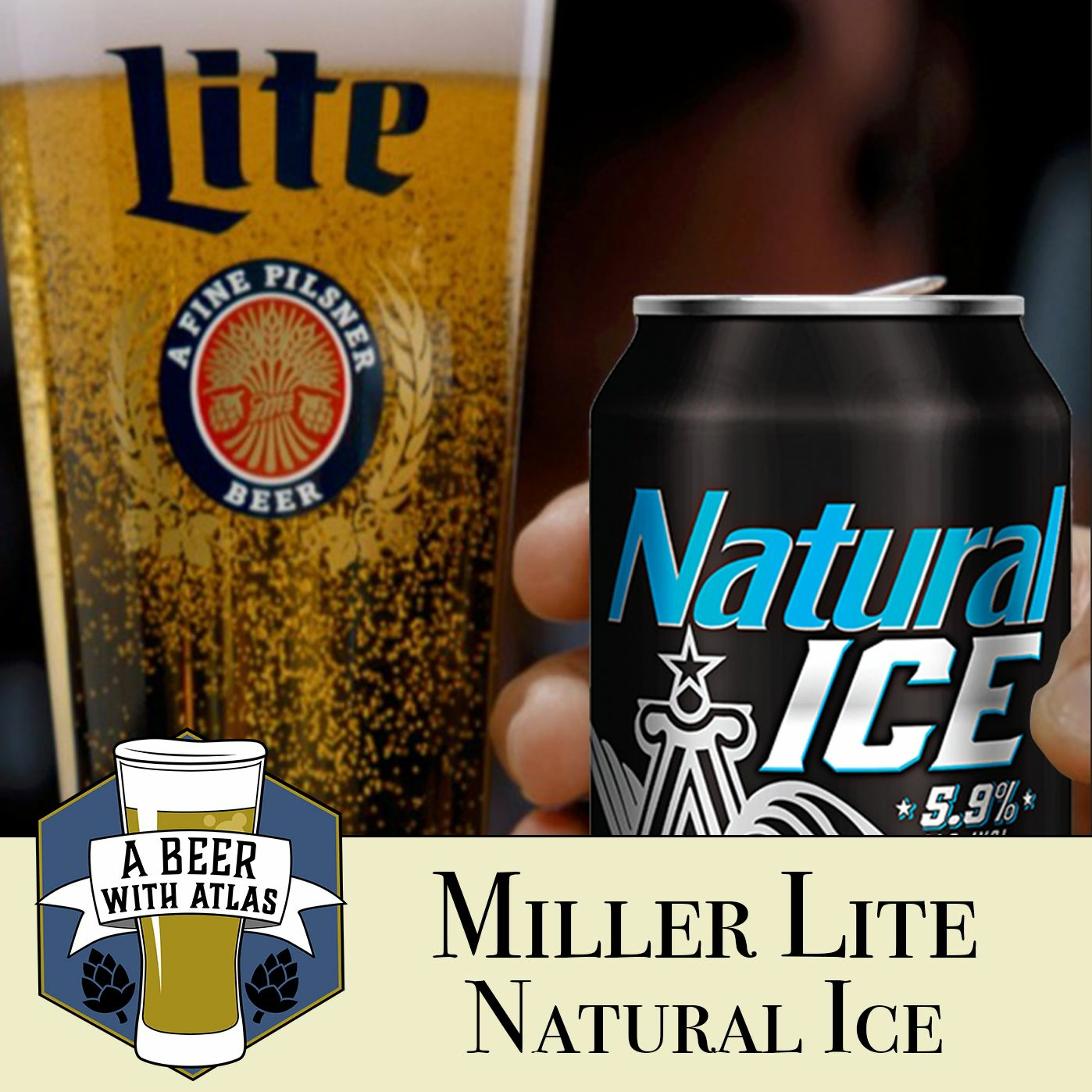 Miller Lite & Natural Ice | Mainstream May - A Beer with Atlas 144 - a travel nursing podcast