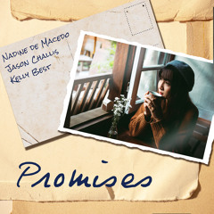 Promises (with Jason Challis and Kelly Best)
