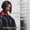 Download Afrobeats Update #11 (Kilometre | Touch It | Bossing | Vibaya | Komesha | Cho Cho | etc) Mp3