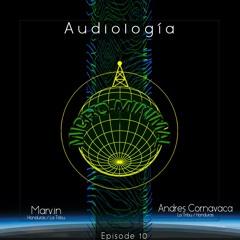 Audiología Episode 10 w/Marv.in & Andres Cornavaca (Honduras)