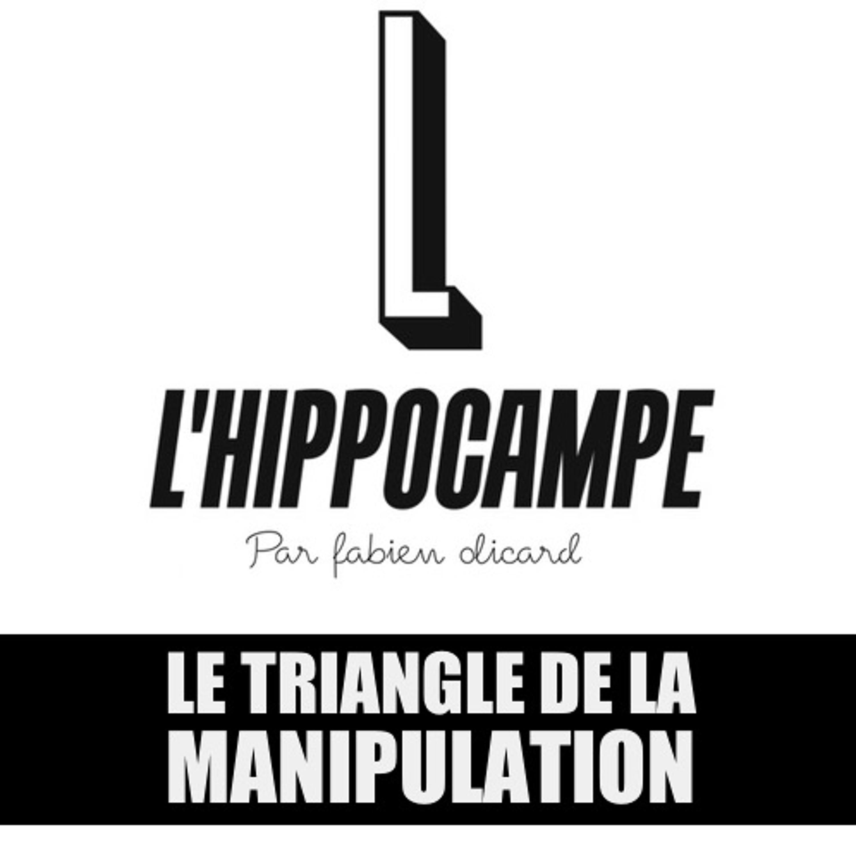 EP#67 - Le Triangle de la Manipulation !