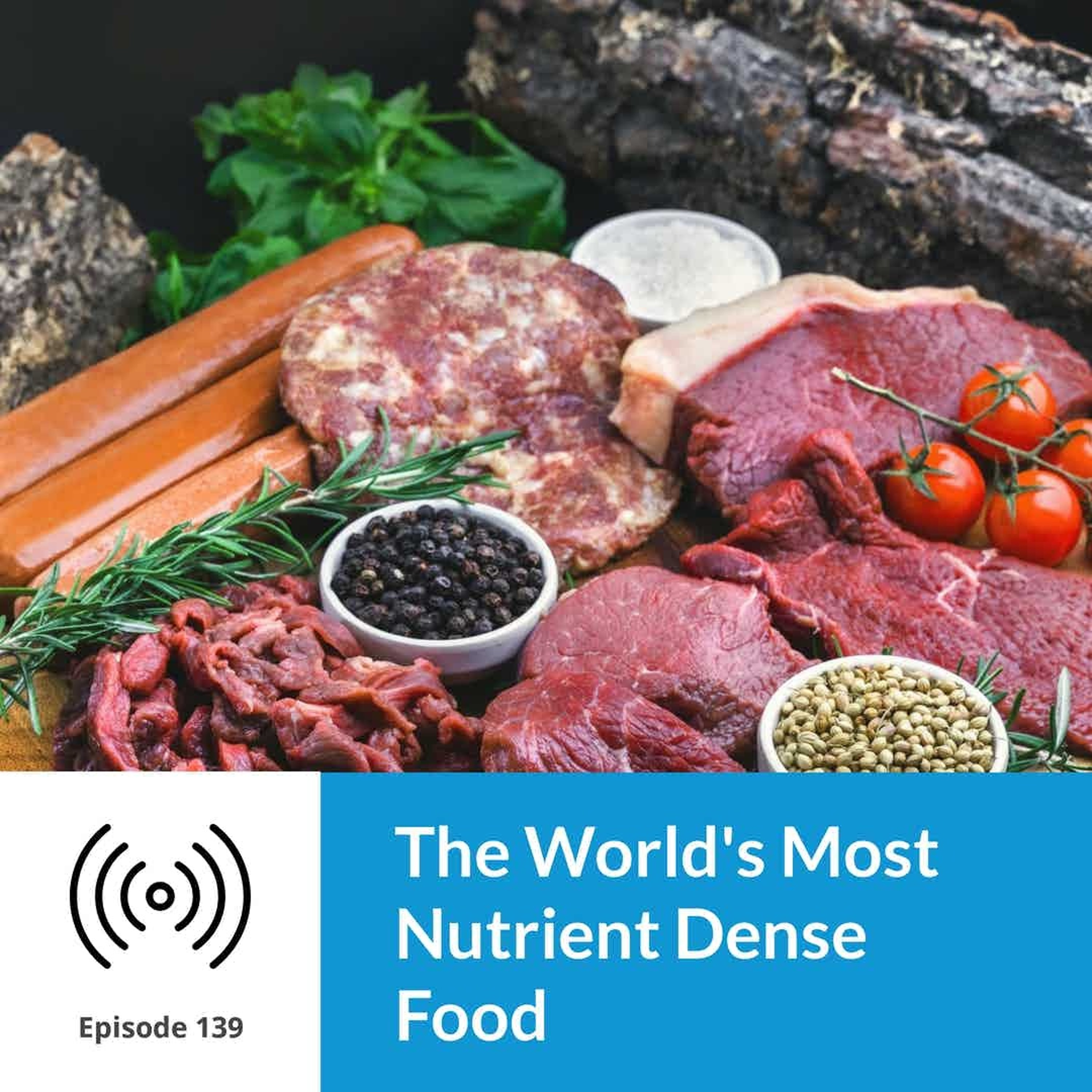 Episode 139 The World's Most Nutrient Dense Food
