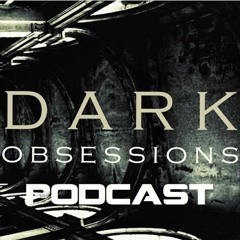Dark Obsessions podcast