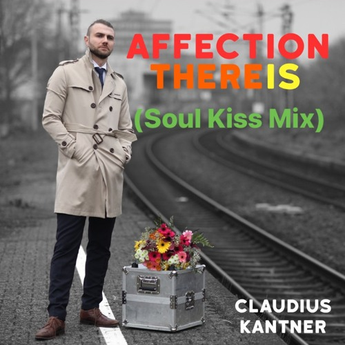 Affection There Is (Soul Kiss Mix)