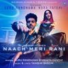 Naach Meri Rani - Guru Randhawa Feat. Nora Fatehi Nikhita Gandhi  - Tanishk Bagchi