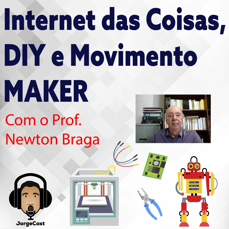 S8E6 - Conversa com o  Prof Newton Braga sobre Internet das Coisas e Makers