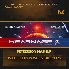 Bryan Kearney Vs. Ciaran McAuley Ft. Clare Stagg - All I Want Is Omega Six (Peteerson Mashup)