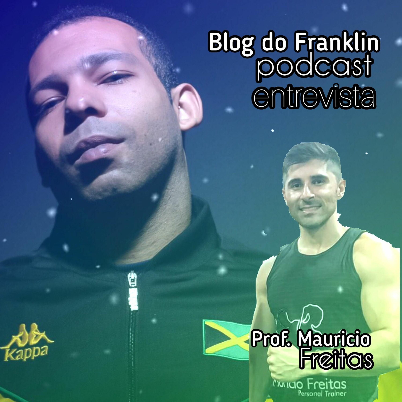 Blog Do Franklin Entrevista - Mauricio Freitas