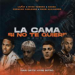 Si No Te Quiere X La Cama Remix (Ivan Ortiz Hype Intro)