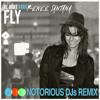 Fly (Notorious DJs Remix) [feat. Renee Santana]