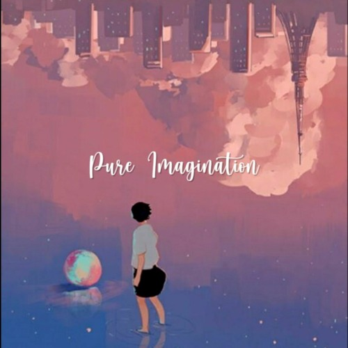 Pure Imagination (w/ Juliana Chahayed)