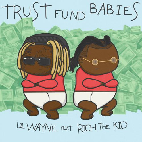 Lil Wayne, Rich The Kid - Trust Fund