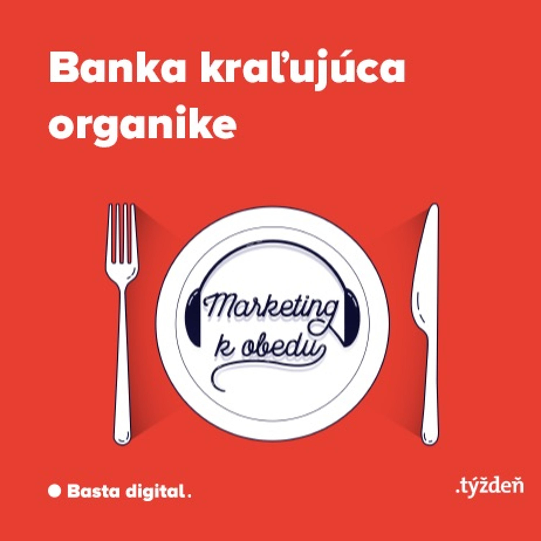Marketing k obedu: Banka kraľujúca organike