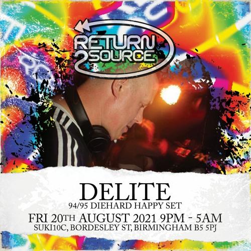 DJ Delite - Return 2 Source 20th Aug 2021 B'ham Promo Mix (94 / 95 Happy Hardcore)