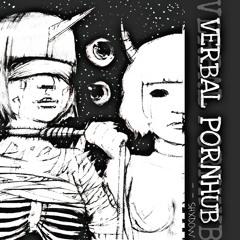Verbal Pornhub (Prod.By Dowsen)