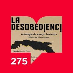 Episodio 275: Reseña - Leámoslas -  La desobediencia. Antología de ensayo feminista (Dum Dum)