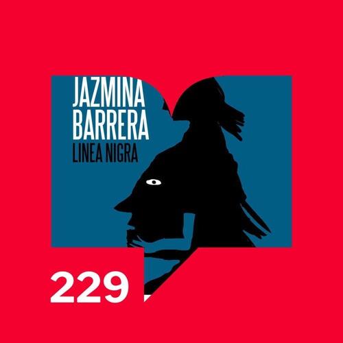 Episodio 229: Reseña -  Linea Nigra (Almadía 2020) de Jazmina Barrera