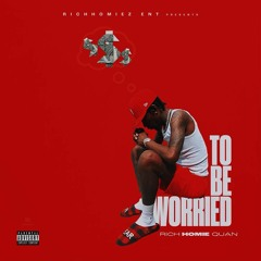 Rich Homie Quan - To Be Worried (AUDIO)