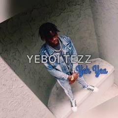 Yeboi Tezz - Yeh Yea