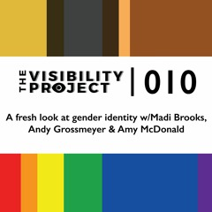 A fresh look at gender identity w/Madi Brooks, Andy Grossmeyer & Amy McDonald