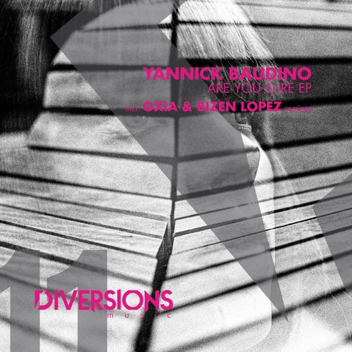 Yannick Baudino - Are You Sure (OXIA Dub Mix) - Diversions Music