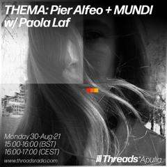 THEMA: Pier Alfeo + MUNDI W- Paola Laf 30 - Aug - 21