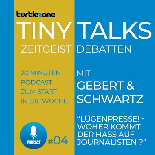 Turtlezone Tiny Talks - Lügenpresse! Woher kommt der Hass auf Journalisten?
