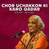 Download Chor Uchakkon Ki Karo Kadr Ke Maalum Nahi   Rahat Indori Mp3