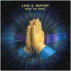 L1ke & Repost - Move My Body